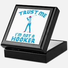 Trust Me I'm Not A Hooker Keepsake Box