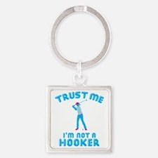 Trust Me I'm Not A Hooker Square Keychain