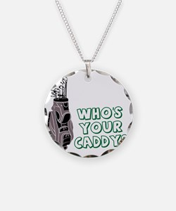 Who's Your Caddy Necklace