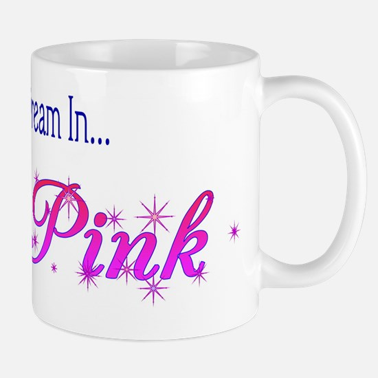 2-Dream In Pink Mug