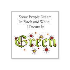"""Dream-Green lg Square Sticker 3"""" x 3"""""""