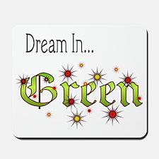2-Dream In Green Mousepad
