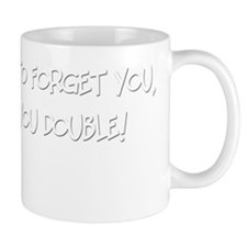 I got drunk B Mug