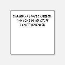 "Marihuana causes W Square Sticker 3"" x 3"""