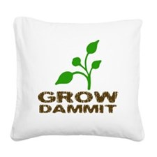 growDammitLite Square Canvas Pillow