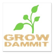 "growDammitDark Square Car Magnet 3"" x 3"""