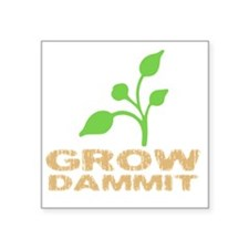 "growDammitDark Square Sticker 3"" x 3"""