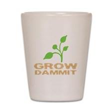growDammitDark Shot Glass