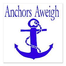"Anchors Aweigh Square Car Magnet 3"" x 3"""