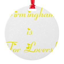BirminghamIsForLoversYellow Ornament