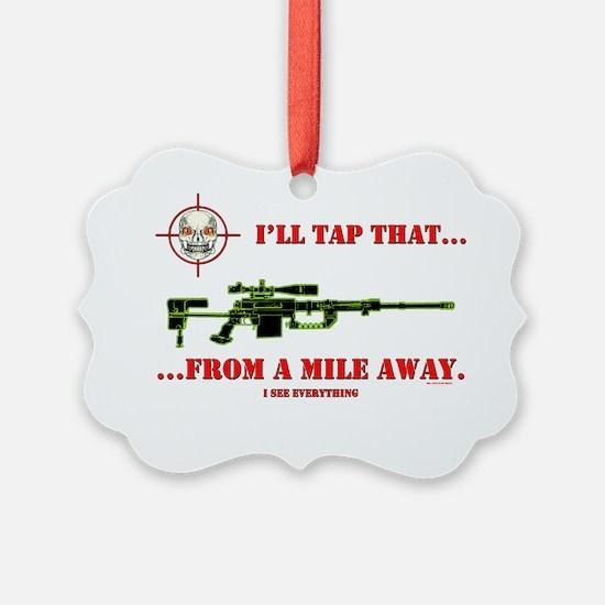 ILL TAP THAT Ornament
