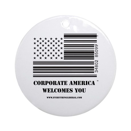 Welcome to Corporate America Ornament (Round)