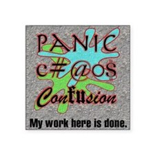 "panicchaosconfus-workhere Square Sticker 3"" x 3"""
