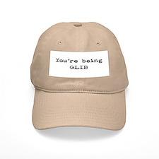 You're Being Glib Baseball Cap