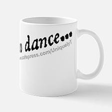Ask-me-to-dance...diag Mug