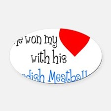 Won My Heart Swedish Meatballs Oval Car Magnet