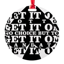 get it on Ornament