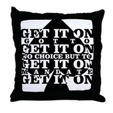 get it on Throw Pillow