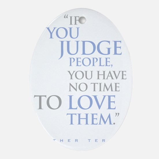 If_you_judge_people_2_dark Oval Ornament