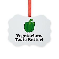 ART Vegetarians Taste Better gree Ornament