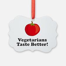 ART Vegetarians Taste Better toma Ornament