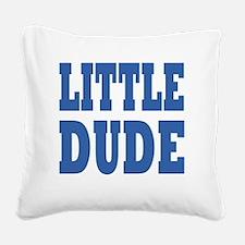 Little DUDE blue 2 Square Canvas Pillow