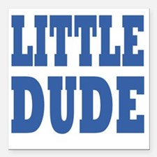 "Little DUDE blue 2 Square Car Magnet 3"" x 3"""