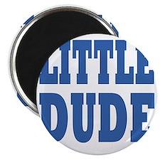 Little DUDE blue 2 Magnet