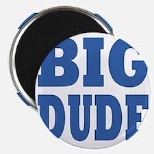 Big DUDE blue Magnet