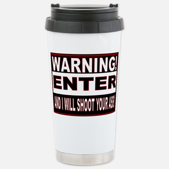 You will be shot.gif Stainless Steel Travel Mug