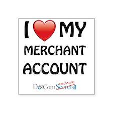 "i-heart-merchant-account-02 Square Sticker 3"" x 3"""