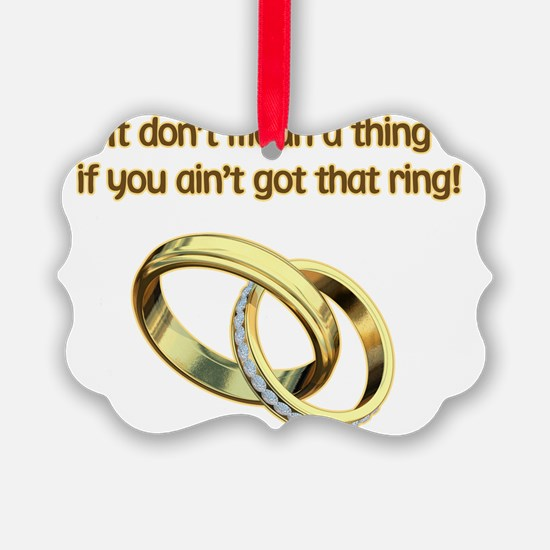 ItDonttMeanAThing Ornament