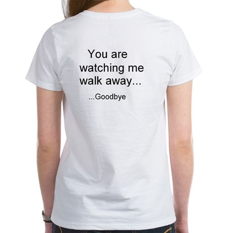 Walking Away T-Shirt... for the ladies.