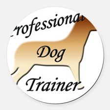 pro dog trainer copy Round Car Magnet