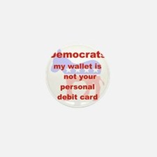 2-democrats my wallet is not Mini Button