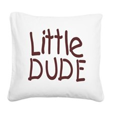 Little dude browm Square Canvas Pillow