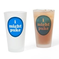 imightpuke Drinking Glass