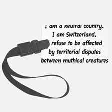 I Am a Neutral Country Luggage Tag