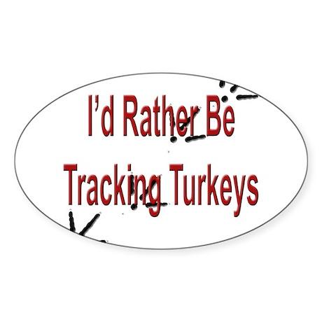 Rather be Tracking Turkeys Oval Sticker