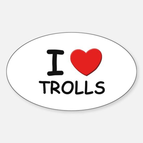 I love trolls Oval Decal