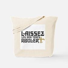 LAISSEZ LES BON TEMPS ROULER! Tote Bag