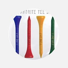 "My Favorite tee Shirt 3.5"" Button"