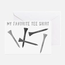 My Favorite Tee Shirt Greeting Card