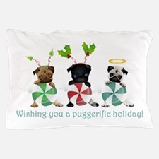 Have A Puggerific Holiday Pillow Case