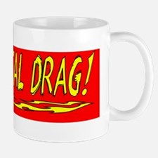LIFES  A REAL DRAG! (Bumper Sticker) Mug