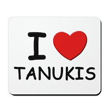 I love tanukis Mousepad