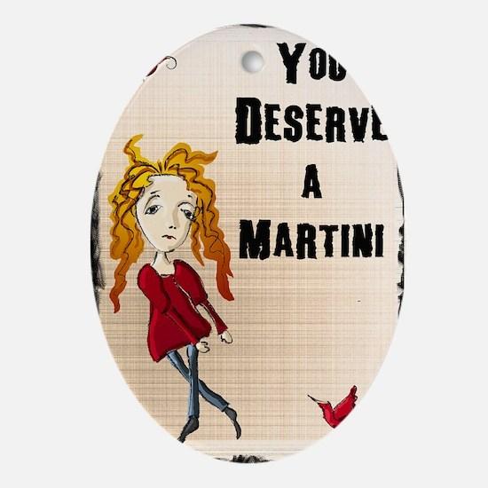 You deserve a Martini Kopie Oval Ornament