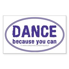 Dance-because-you-can_oval Stickers