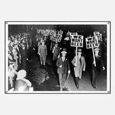 We Want Beer! Prohibition Protest, 1931 Banner