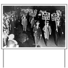 We Want Beer! Prohibition Protest, 1931 Yard Sign